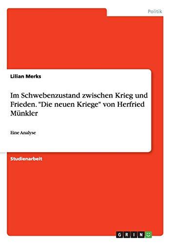 """9783668101777: Im Schwebenzustand zwischen Krieg und Frieden. """"Die neuen Kriege"""" von Herfried Münkler"""
