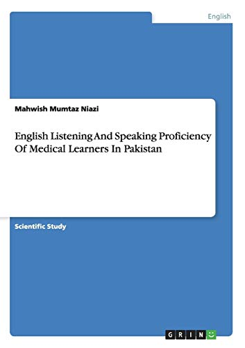 9783668107298: English Listening And Speaking Proficiency Of Medical Learners In Pakistan