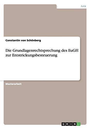 Die Grundlagenrechtsprechung des EuGH zur Entstrickungsbesteuerung: Constantin von Sch�nberg