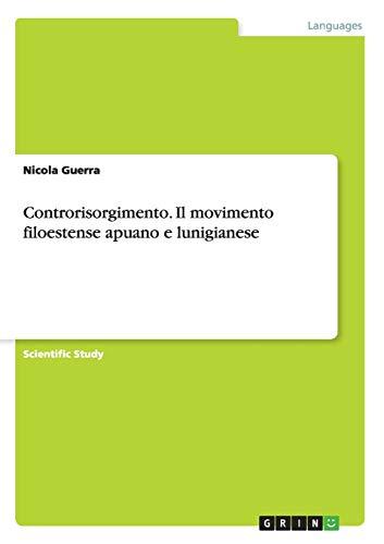 9783668109971: Controrisorgimento. Il Movimento Filoestense Apuano E Lunigianese (Italian Edition)