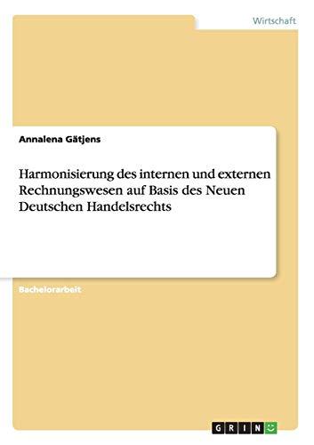 9783668111417: Harmonisierung des internen und externen Rechnungswesen auf Basis des Neuen Deutschen Handelsrechts (German Edition)