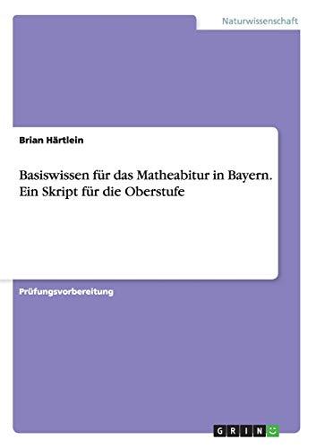 9783668114401: Basiswissen für das Matheabitur in Bayern. Ein Skript für die Oberstufe
