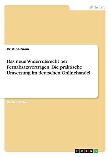 Das neue Widerrufsrecht bei Fernabsatzverträgen. Die praktische Umsetzung im deutschen ...