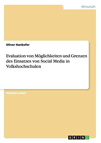 Evaluation von M glichkeiten und Grenzen des Einsatzes von Social Media in Volkshochschulen (...