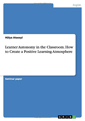 Learner Autonomy in the Classroom. How to: Atasoyi, Hülya