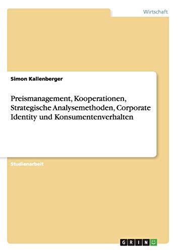 Preismanagement, Kooperationen, Strategische Analysemethoden, Corporate Identity und: Simon Kallenberger