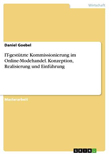 IT-gestützte Kommissionierung im Online-Modehandel. Konzeption, Realisierung und Einfü...