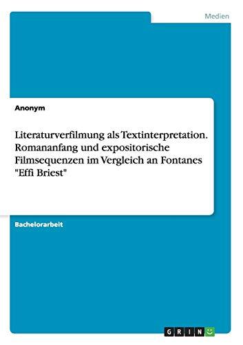 Literaturverfilmung als Textinterpretation. Romananfang und expositorische Filmsequenzen im ...