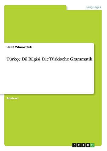 9783668125018: Türkçe Dil Bilgisi. Die Türkische Grammatik
