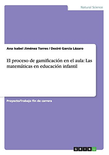 9783668132849: El proceso de gamificación en el aula: Las matemáticas en educación infantil - 9783668132849