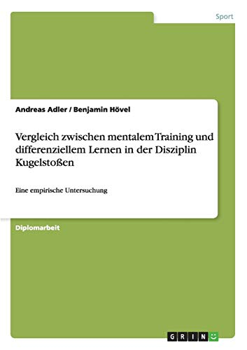 Vergleich zwischen mentalem Training und differenziellem Lernen: Andreas Adler; Benjamin