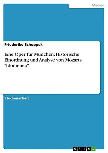 Eine Oper für München. Historische Einordnung und: Friederike Schoppek
