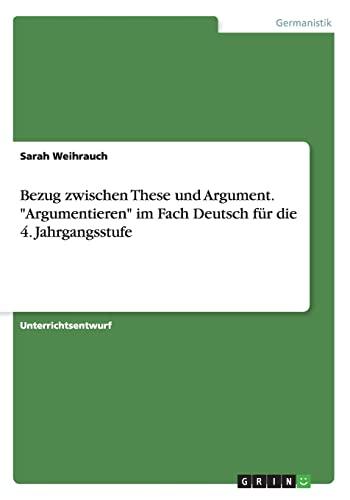 Bezug zwischen These und Argument. andquot;Argumentierenandquot; im: Weihrauch, Sarah
