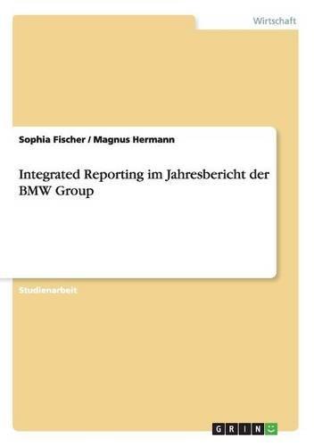 9783668142671: Integrated Reporting Im Jahresbericht Der BMW Group (German Edition)