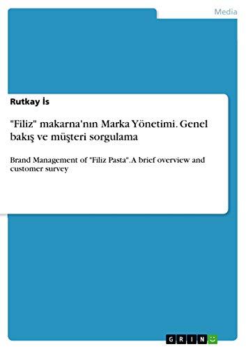 Filiz- Makarna'nand#305;n Marka Yonetimi. Genel Bakand#305;and#351; Ve: Rutkay and#304;s