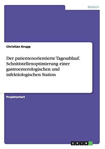 9783668143333: Der patientenorientierte Tagesablauf. Schnittstellenoptimierung einer gastroenterologischen und infektiologischen Station