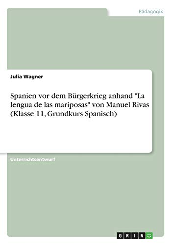 "Spanien for Dem Burgerkrieg Anhand ""La Lengua: Julia Wagner"