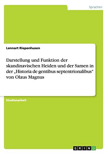 Darstellung und Funktion der skandinavischen Heiden und: Lennart Riepenhusen