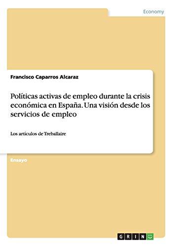 Políticas activas de empleo durante la crisis: Caparros Alcaraz, Francisco