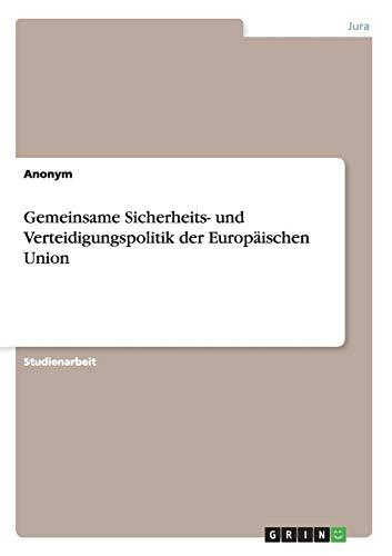 9783668183490: Gemeinsame Sicherheits- Und Verteidigungspolitik Der Europaischen Union (German Edition)
