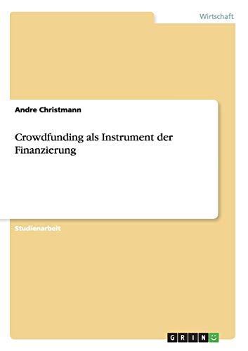 9783668187658: Crowdfunding als Instrument der Finanzierung