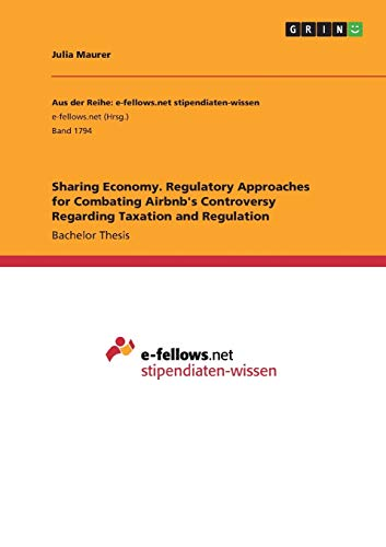 Sharing Economy. Regulatory Approaches for Combating Airbnb's: Julia Maurer