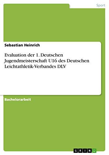 Evaluation Der 1. Deutschen Jugendmeisterschaft U16 Des Deutschen Leichtathletik-Verbandes DLV (...