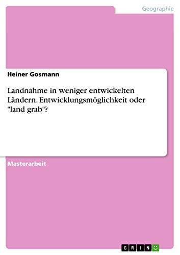 9783668249479: Landnahme in Weniger Entwickelten Landern. Entwicklungsmoglichkeit Oder