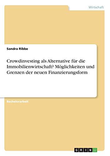 9783668250673: Crowdinvesting als Alternative für die Immobilienwirtschaft? Möglichkeiten und Grenzen der neuen Finanzierungsform