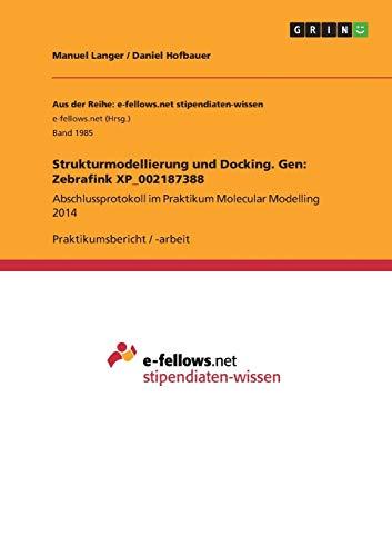 Strukturmodellierung und Docking. Gen: Zebrafink XP_002187388: Daniel Hofbauer