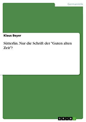 9783668257405: Sutterlin. Nur Die Schrift Der -Guten Alten Zeit-? (German Edition)