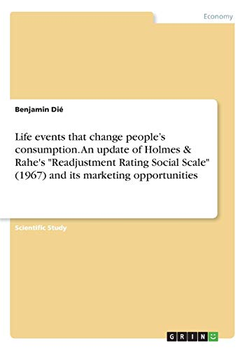 9783668259881: Life Events That Change People's Consumption. an Update of Holmes & Rahe's Readjustment Rating Social Scale (1967) and Its Marketing Opportunities