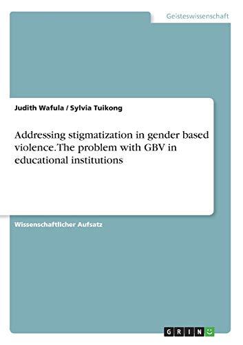Addressing Stigmatization in Gender Based Violence. the