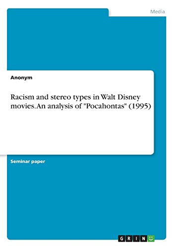9783668262843: Racism and Stereo Types in Walt Disney Movies. an Analysis of Pocahontas (1995)
