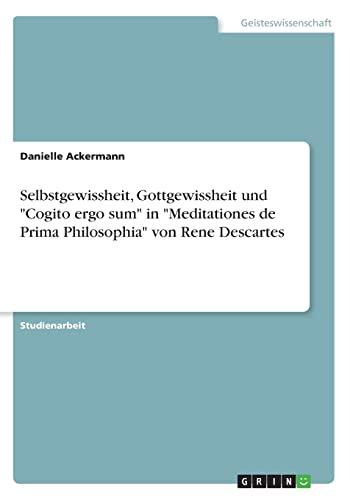 """Selbstgewissheit, Gottgewissheit und """"Cogito ergo sum"""" in: Danielle Ackermann"""