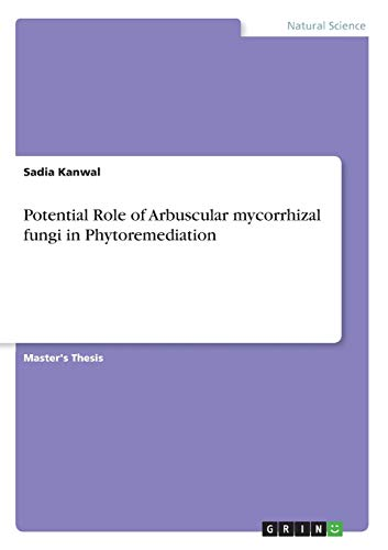 Potential Role of Arbuscular Mycorrhizal Fungi in Phytoremediation (Paperback): Sadia Kanwal