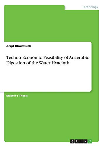 Techno Economic Feasibility of Anaerobic Digestion of: Arijit Bhowmick