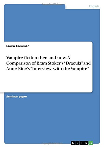 Vampire Fiction Then and Now. a Comparison: Laura Commer
