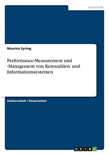 Performance-Measurement Und -Management Von Kennzahlen- Und Informationssystemen (Paperback): ...
