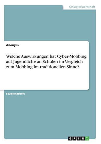 9783668292383: Welche Auswirkungen Hat Cyber-Mobbing Auf Jugendliche an Schulen Im Vergleich Zum Mobbing Im Traditionellen Sinne? (German Edition)
