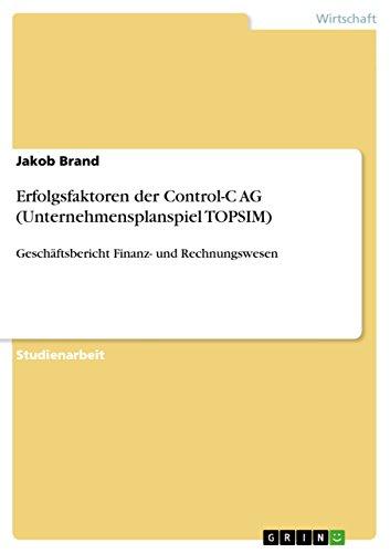 Erfolgsfaktoren der Control-C AG (Unternehmensplanspiel TOPSIM) : Jakob Brand