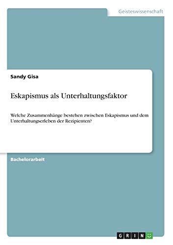 9783668317383 - Sandy Gisa: Eskapismus als Unterhaltungsfaktor - Buch