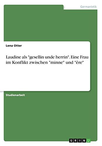 Laudine ALS -Gesellin Unde Herrin-. Eine Frau: Lena Otter