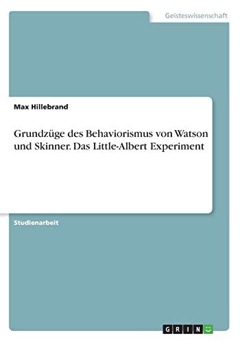 Grundzuge Des Behaviorismus Von Watson Und Skinner.: Max Hillebrand