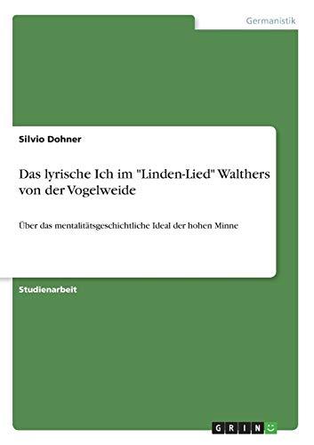 """Das lyrische Ich im """"Linden-Lied"""" Walthers von: Silvio Dohner"""