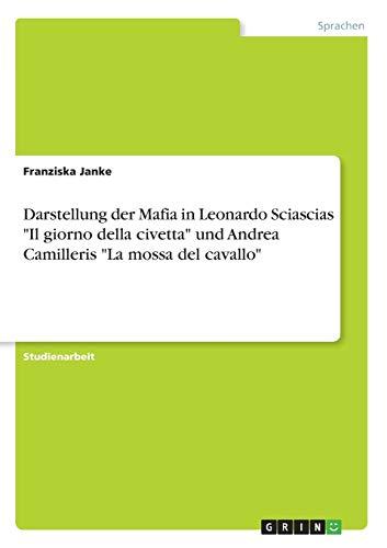 "Darstellung der Mafia in Leonardo Sciascias ""Il: Franziska Janke"