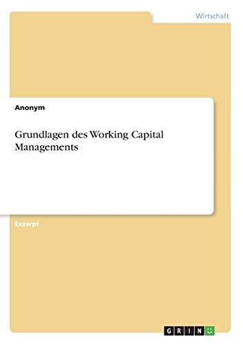 Grundlagen des Working Capital Managements: Anonym