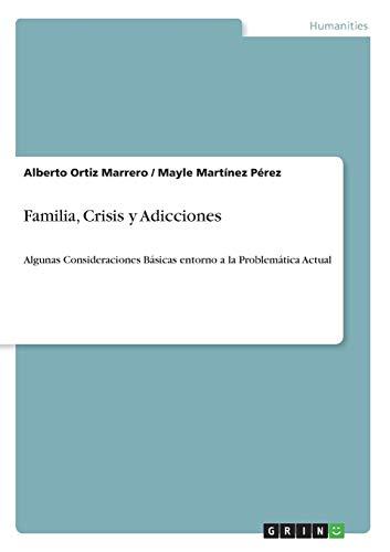 Familia, Crisis y Adicciones: Alberto Ortiz Marrero