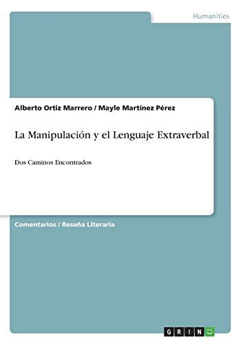 La Manipulacion y El Lenguaje Extraverbal: Alberto Ortiz Marrero
