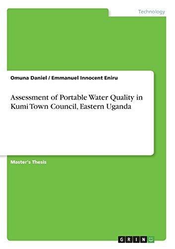 Assessment of Portable Water Quality in Kumi: Emmanuel Innocent Eniru